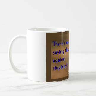 There's no saving throw against Stupidity! Coffee Mug