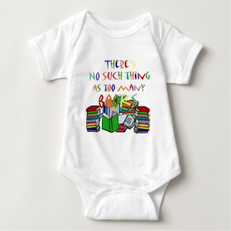There's No Such Thing as Too Many Books! Baby Bodysuit