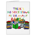 There's No Such Thing as Too Many Books! Greeting Cards