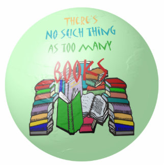 There's No Such Thing as Too Many Books Cutout