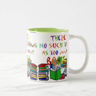 There's No Such Thing as Too Many Books! - green Two-Tone Coffee Mug