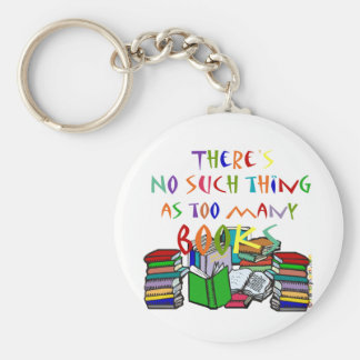 There's No Such Thing as Too Many Books Keychain