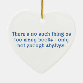 There's No Such Thing As Too Many Books Christmas Ornaments