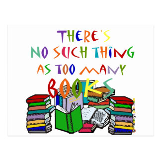 There's No Such Thing as Too Many Books Postcard