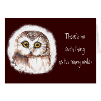 There's no such thing as too many owls, Quote Card