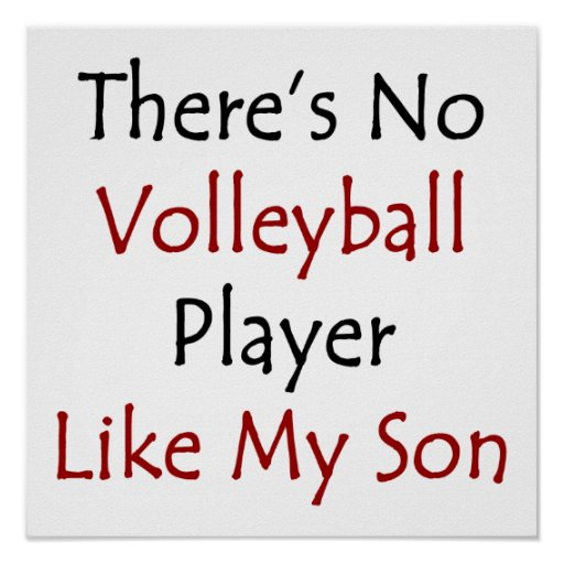 There's No Volleyball Player Like My Son Poster