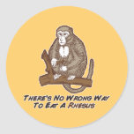 Theres No Wrong Way To Eat A Rhesus Classic Round Sticker