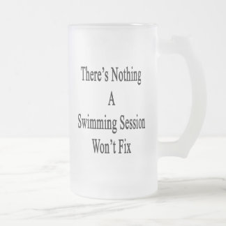 There's Nothing A Swimming Session Won't Fix Frosted Glass Beer Mug