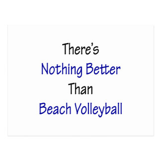 theres nothing better than beach volleyball postcard