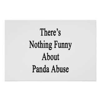 There's Nothing Funny About Panda Abuse Poster