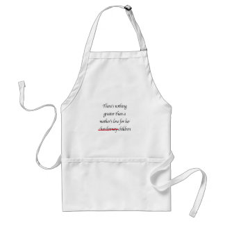 Theres nothing greater than a Mother's love Adult Apron