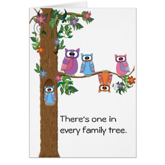 There's one in every family tree. card
