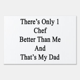 There's Only 1 Chef Better Than Me And That's My D Sign