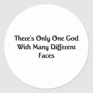 There's Only One God Classic Round Sticker