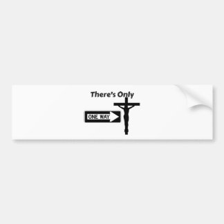There's Only One Way - Jesus Bumper Sticker