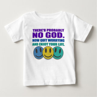 There's probably no god. baby T-Shirt