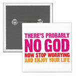 There's probably no god, now stop worrying... 2 inch square button