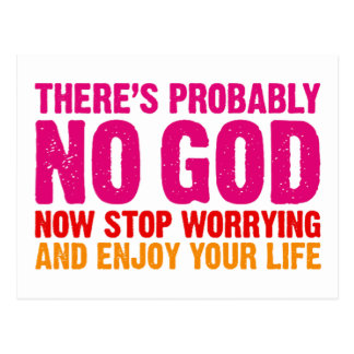There's probably no god, now stop worrying... postcard
