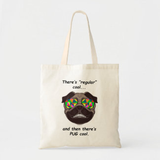 "There's ""Regular"" Cool, and Then There's PUG Cool Tote Bag"