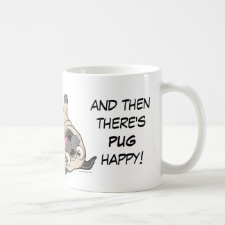 There's Regular Happy, and Then There's PUG Happy! Coffee Mug