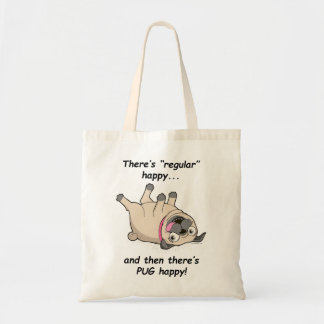 There's Regular Happy, and Then There's PUG Happy! Tote Bag