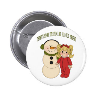There's Snow Friend Like An Old Friend Pin