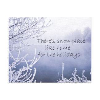 There's Snow Place like Home for the Holidays Canvas Print