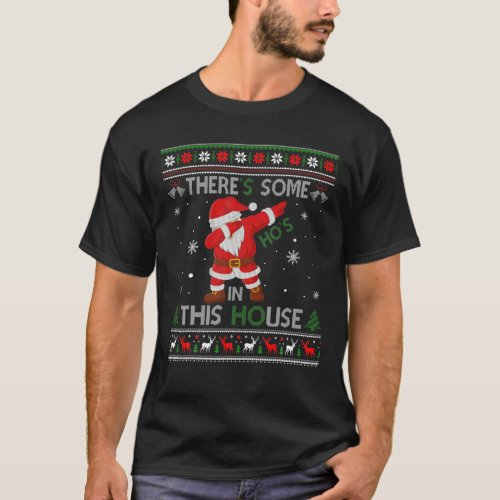 Theres Some Hos in This House _ Santa Dabbing Chri T_Shirt