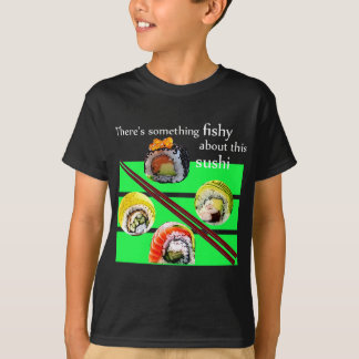 There's something fishy about this sushi T-Shirt