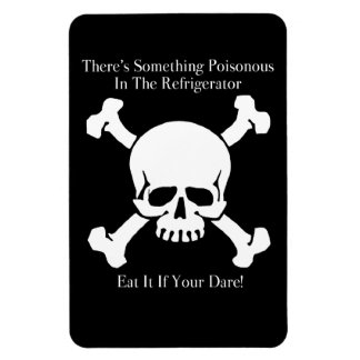 There's Something Poisonous Refrigerator Magnet
