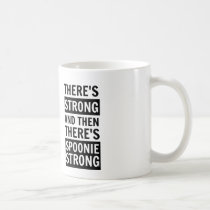 There's Strong, Then There's Spoonie Strong Mug