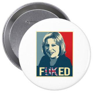 Theresa May Fuked Poster --  Pinback Button