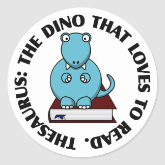 Thesaurus: A Dinosaur Who Loves to Read Books Classic Round Sticker