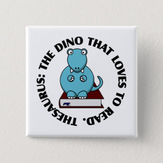 Thesaurus: A Dinosaur Who Loves to Read Books Pinback Button