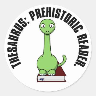 Thesaurus: A Dinosaur Who Was a Prehistoric Reader Classic Round Sticker