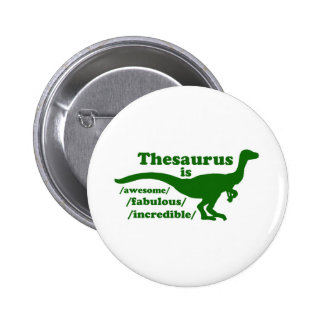 Thesaurus Dinosaur is Awesome Pinback Buttons