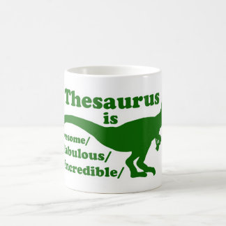 Thesaurus Dinosaur is Awesome Coffee Mug