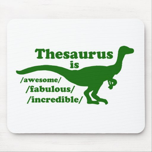 Thesaurus Dinosaur is Awesome Mouse Pad