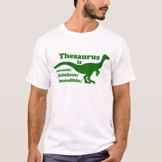 Thesaurus Dinosaur is Awesome T-Shirt