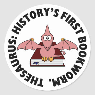 Thesaurus: Dinosaur Was History's First Bookworm Classic Round Sticker