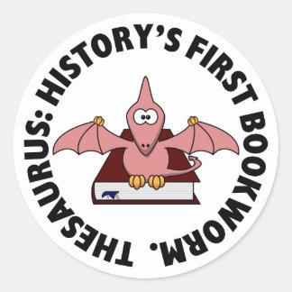 Thesaurus: Dinosaur Was History's First Bookworm Classic Round Sticker