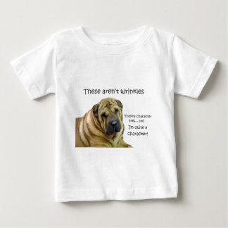 These Aren't Wrinkles... They're Character Lines Baby T-Shirt