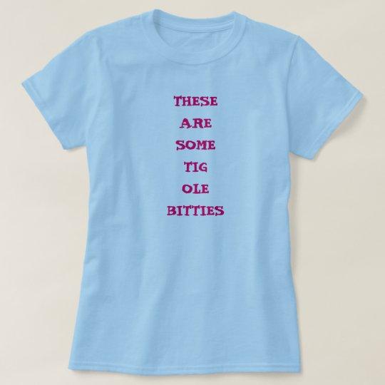 THESE ARESOMETIGOLEBITTIES T-Shirt