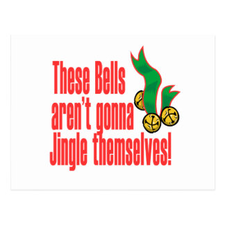 These Bells aren't gonna Jingle themselves! Postcard