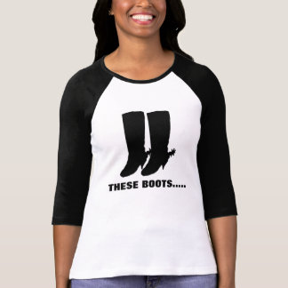 THESE BOOTS TSHIRTS
