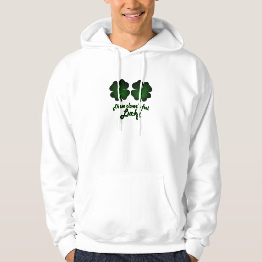 These Clover's feel lucky Hoodie