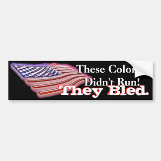 These Colors Didn't Run! Bumper Sticker