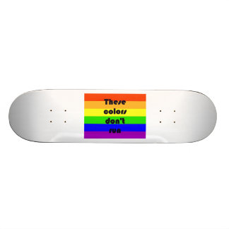 These Colors Don t Run Skateboard