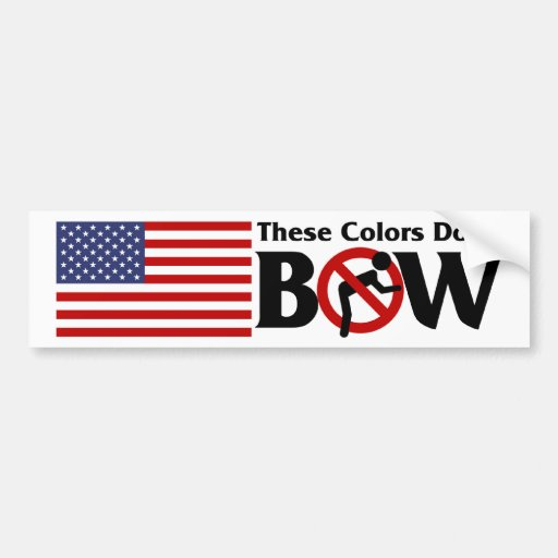 These colors don't Bow! Bumper Sticker