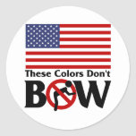 These colors don't Bow! Classic Round Sticker